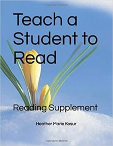 "The words ""Teach a Student to Read"" and ""Reading Supplement"" and ""Heather Marie Kosur"" in black writing on a sky blue background with white snow at the bottom and a yellow crocus with green leaves in the lower left corner."