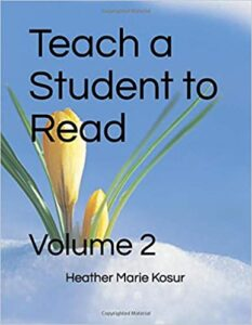 "The words ""Teach a Student to Read"" and ""Volume 2"" and ""Heather Marie Kosur"" in black writing on a sky blue background with white snow at the bottom and a yellow crocus with green leaves in the lower left corner."